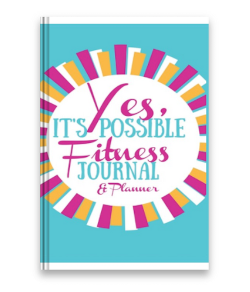 Yes, It's Possible Fitness Planner & Journal