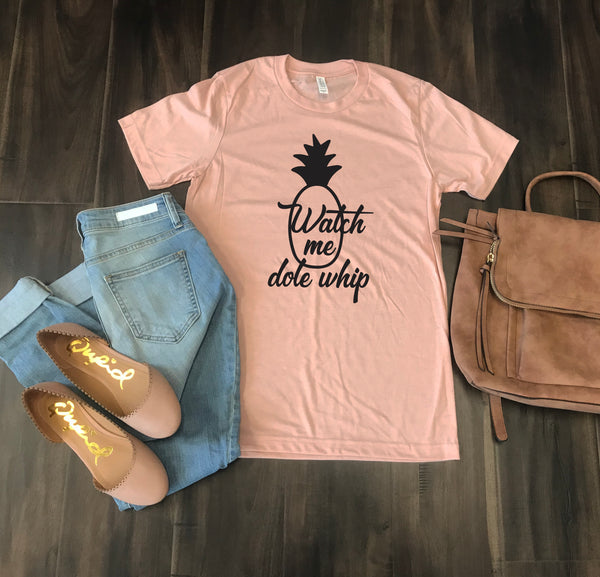 Market Apparel Designs- Watch Me Dole Whip - Peachy Perfect Tee