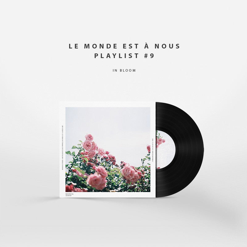 Le Monde est à Nous Playlist #9 In bloom