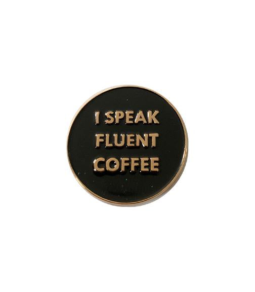 ピンバッジ I Speak Fluent Coffee