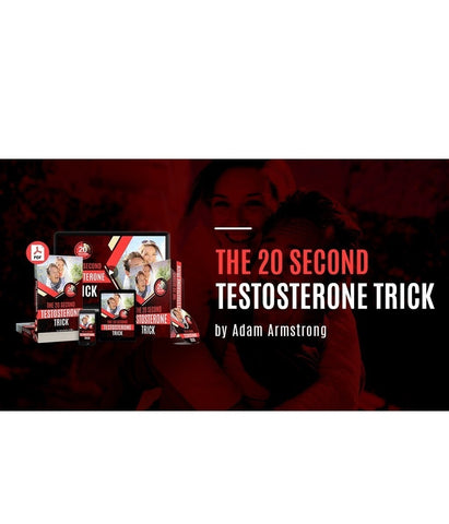The 20 Second Testosterone Trick by Adam Armstrong