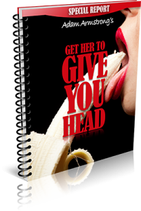 Get Her to Give You Head