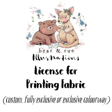LICENSE for printing Fabric | CUSTOM, FULLY EXCLUSIVE or EXCLUSIVE COLOURWAY