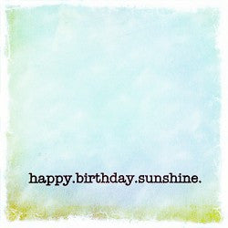 Sweet Gumball Cards - Happy birthday sunshine 5x5