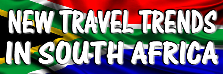 New Travel trends in South Africa