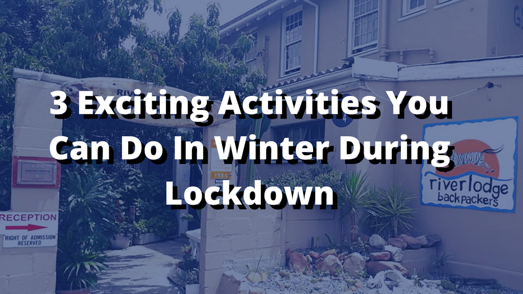 3 Exciting Activities You Can Do In Winter During Lockdown