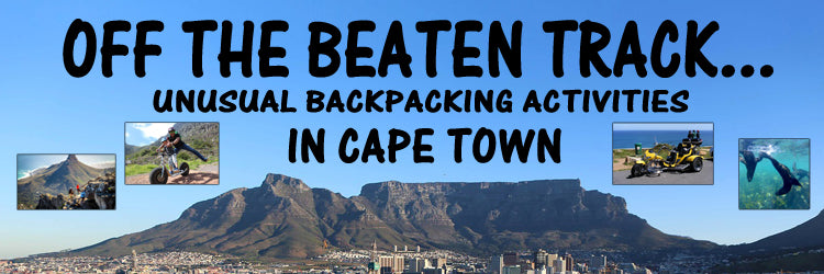 Off The Beaten Track… Unusual Backpacking Activities in Cape Town