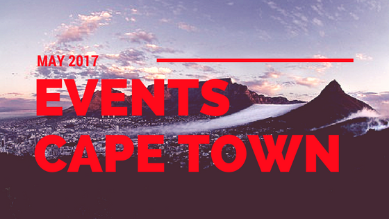 Events In Cape Town: May 2017