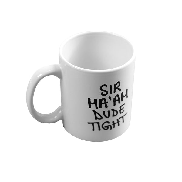 Ma'am Sir Dude Tight Mug