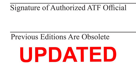 *ATF Updated the ATF Form 1, Form 4, Form 5 Paperwork - Previous Versions Obsolete*