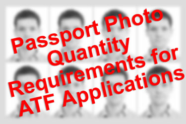 Passport Photo Quantity Requirements for the ATF Paperwork - Individual and Gun Trust