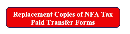 Requesting Replacement Copies of NFA Tax Paid Transfer Stamps and Forms