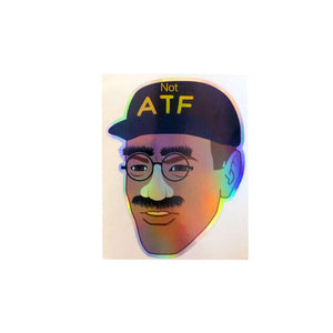NOT ATF Meme Sticker Holographic