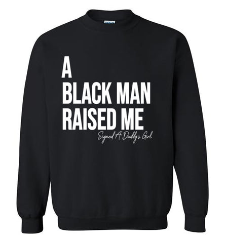 A Black Man Raised Me