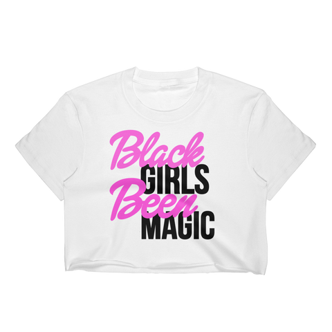 Black Girls Been Magic (Crop Top)
