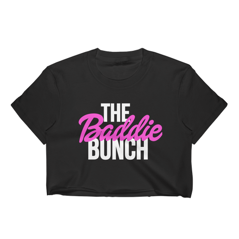 Baddie Bunch (Crop Top)