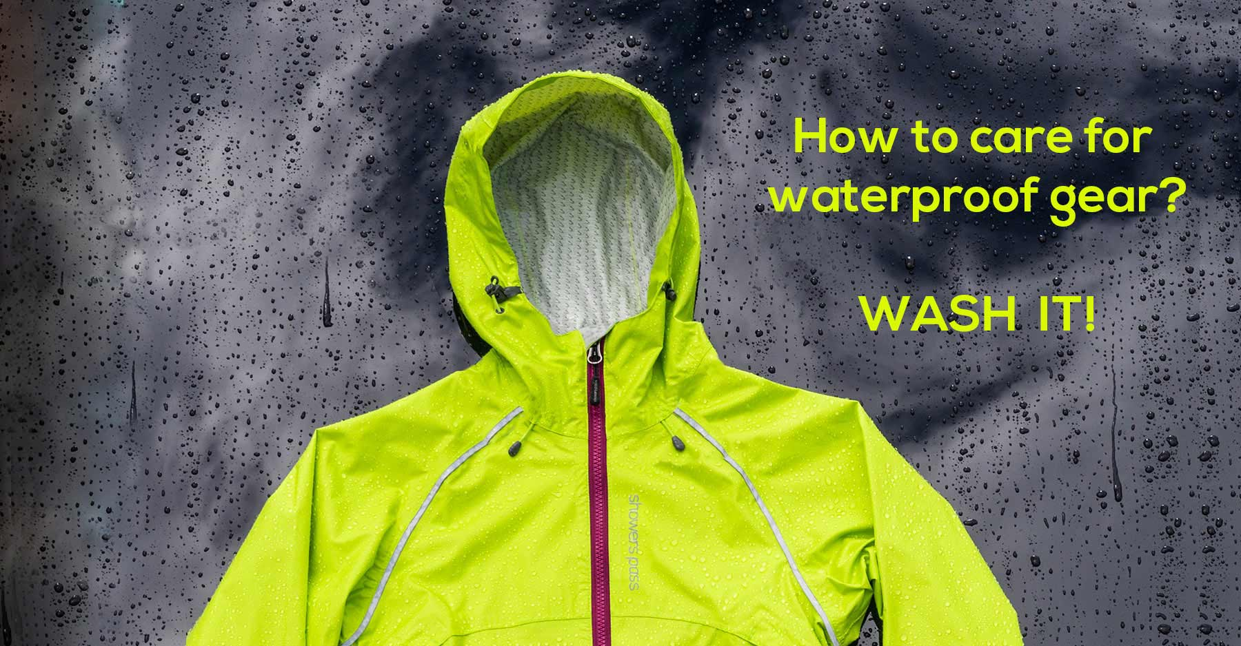 How to care for a waterproof jacket? Wash it!