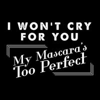 My Mascara's Too Perfect