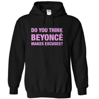 Do You Think Beyoncé Makes Excuses?