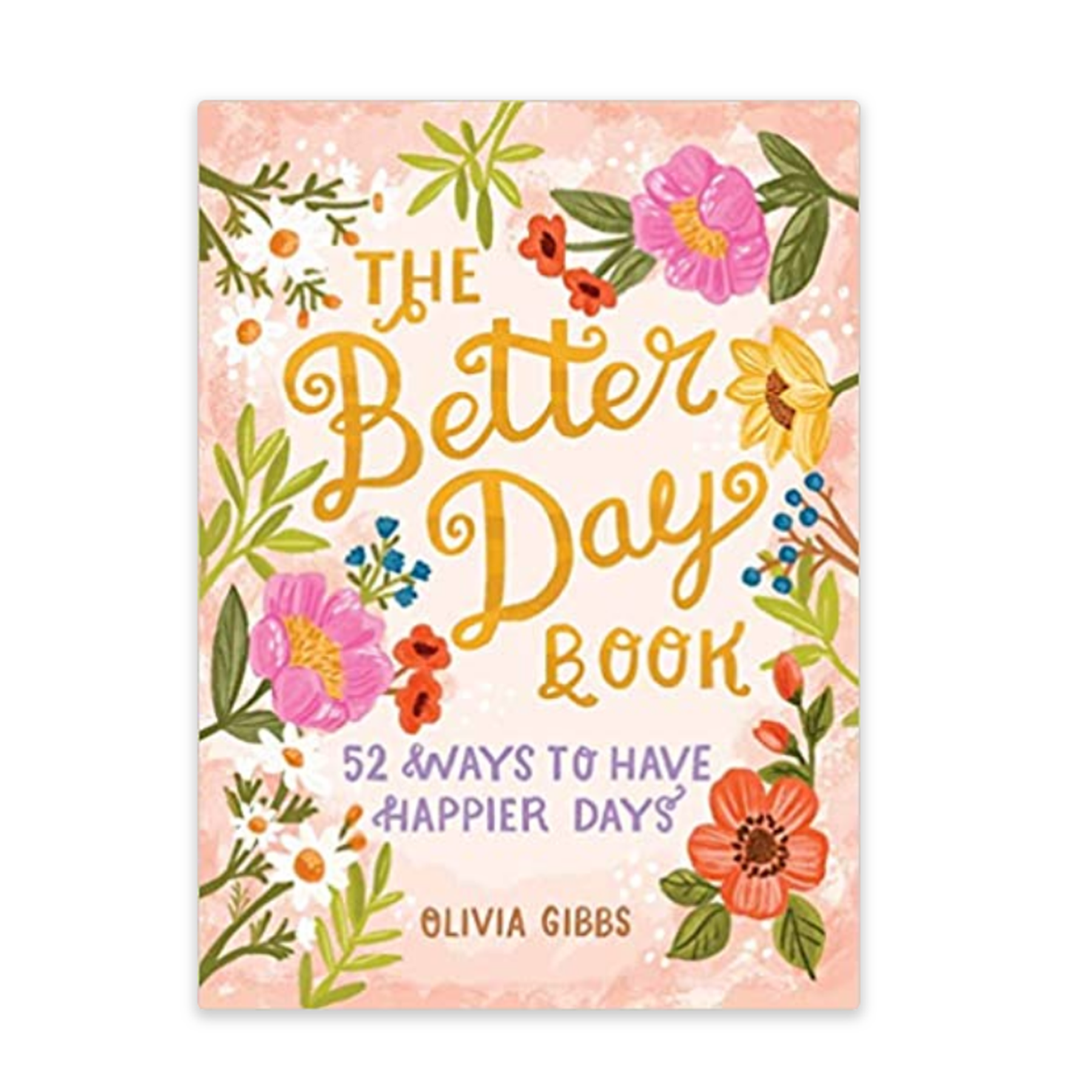 The Better Day Book