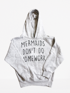 MERMAIDS don't do homework hoodie