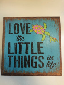 Love the little things sign
