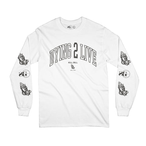 Dying To Live Long Sleeve - WHT (Pre-Sale Ships 12/21 or sooner)