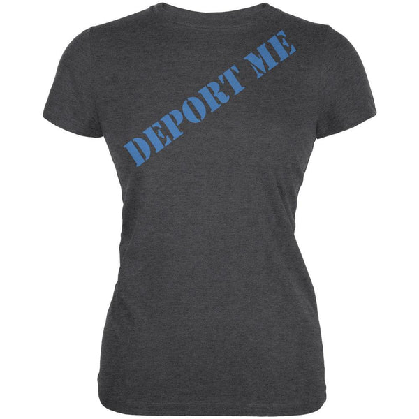 Election 2016 Trump Deport Me Juniors Soft T Shirt