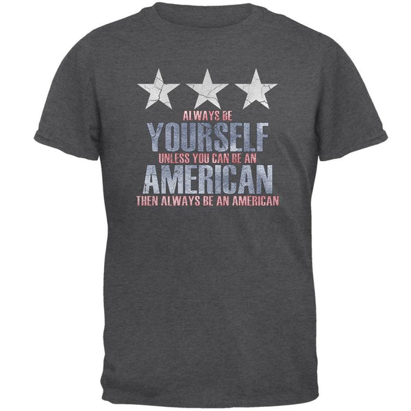 4th of July Always Be Yourself American Mens T Shirt