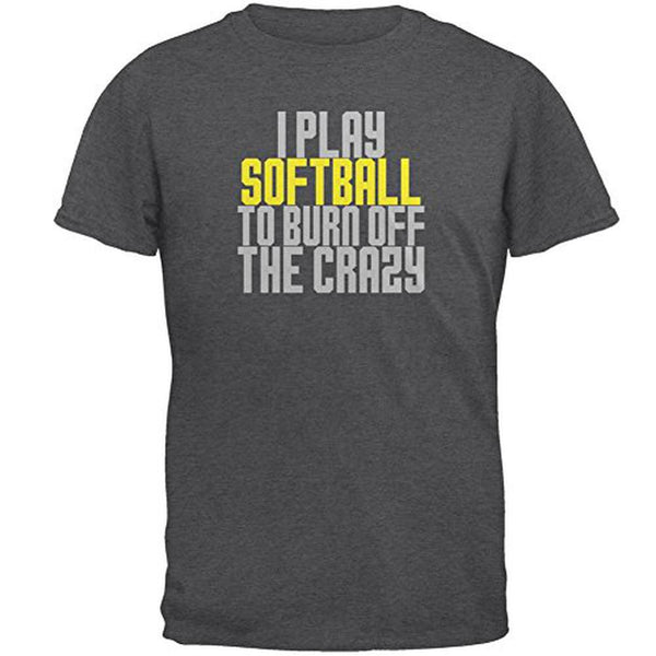 Play Softball Burn Crazy Mens T Shirt