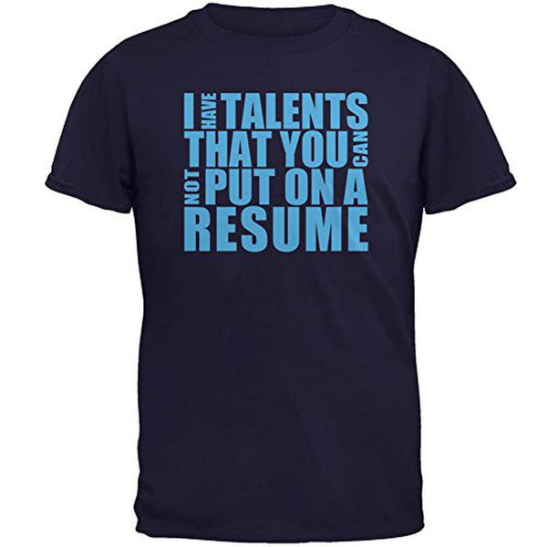 Talents Not On Resume Mens T Shirt