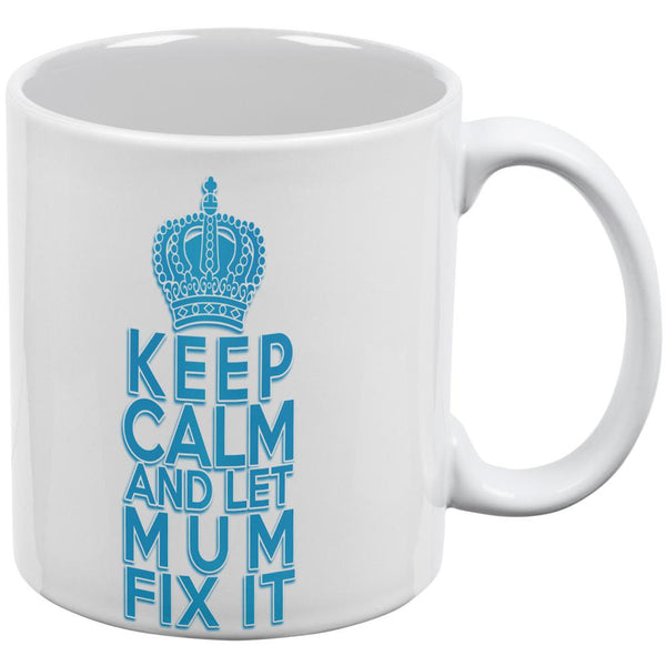 Keep Calm Let Mum Mom Fix It All Over Coffee Mug