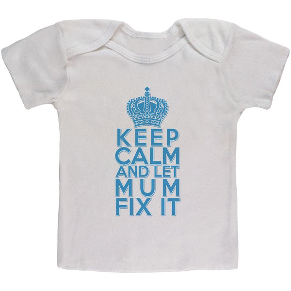 Keep Calm Let Mum Mom Fix It Baby T Shirt