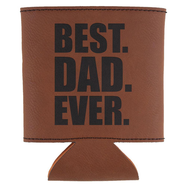 Father's Day Best Dad Ever Etched Leatherette Can Cooler