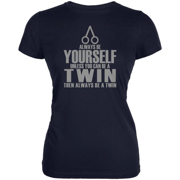 Always Be Yourself Twin Juniors Soft T Shirt