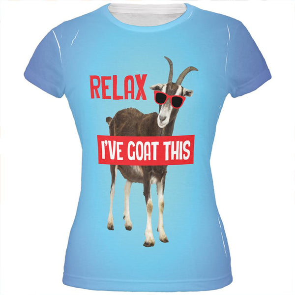 Relax I've Goat Got This All Over Juniors T Shirt