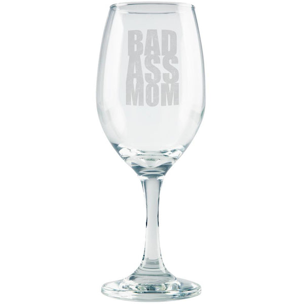 Mother's Day Bad Ass Mom Etched White Wine Glass