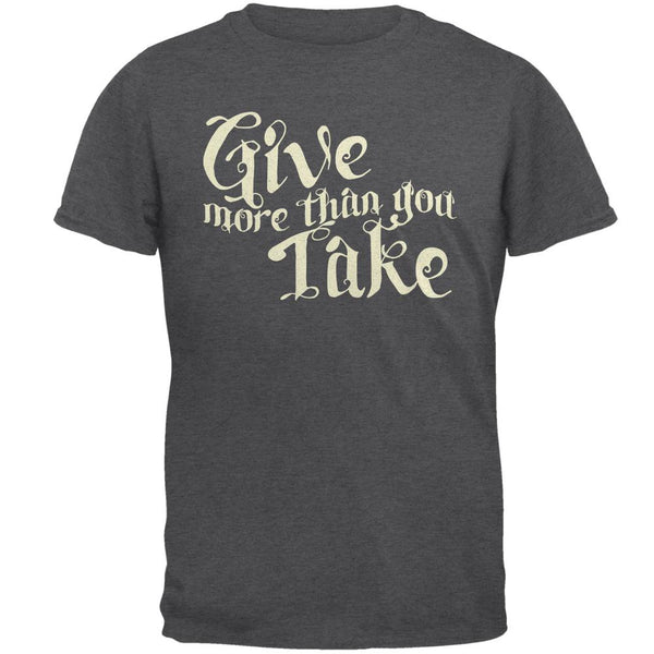 Daily Inspiration Give More Than You Take Mens T Shirt