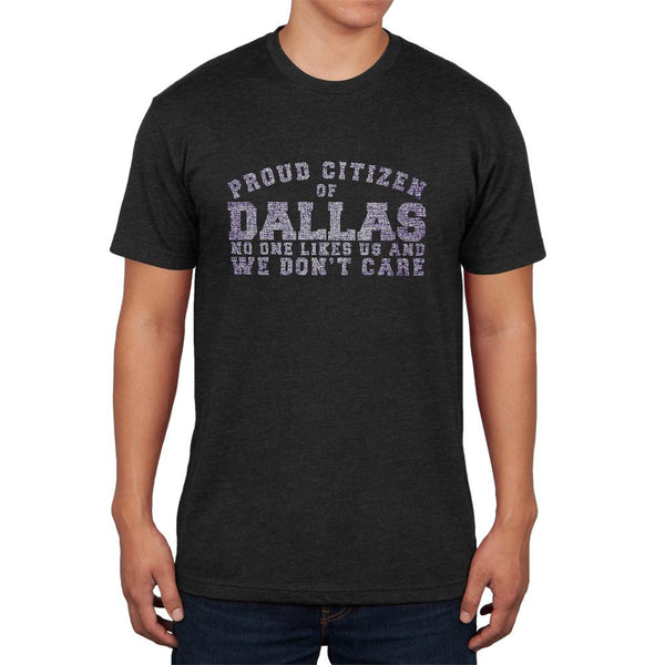 Proud No One Likes Dallas Mens Soft T Shirt