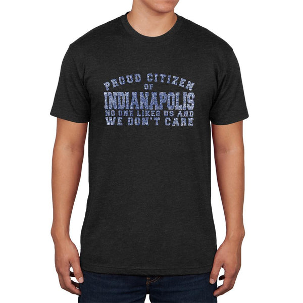Proud No One Likes Indianapolis Mens Soft T Shirt
