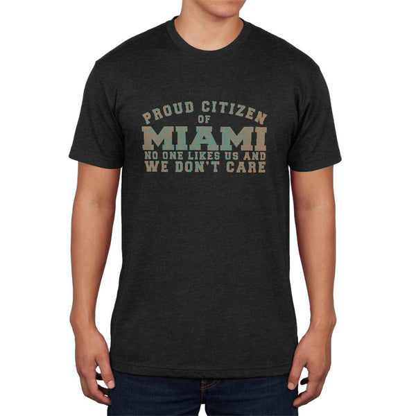 Proud No One Likes Miami Mens Soft T Shirt