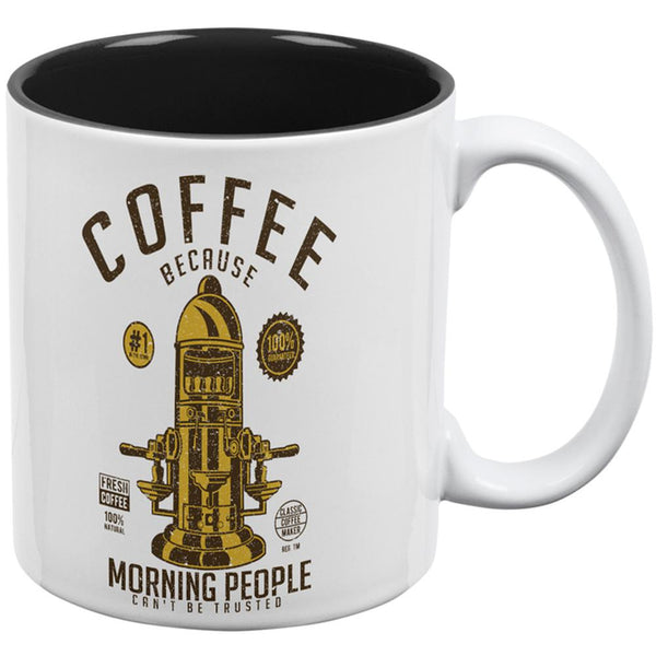 Coffee Because Morning People Can't Be Trusted All Over Coffee Mug