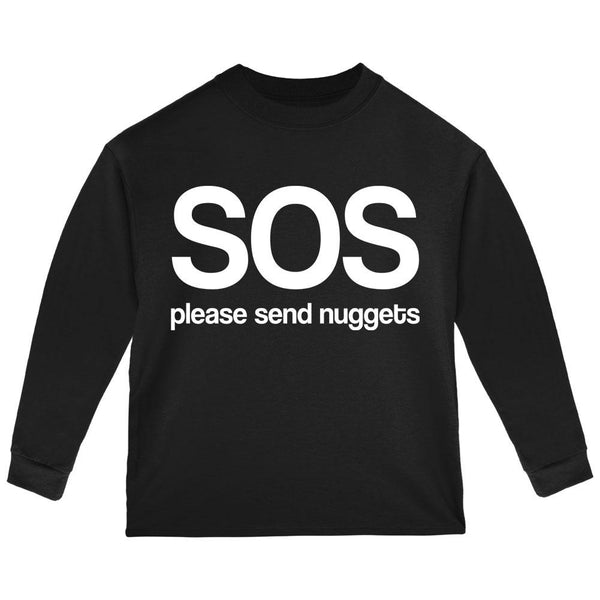 SOS Please Send Nuggets Toddler Long Sleeve T Shirt