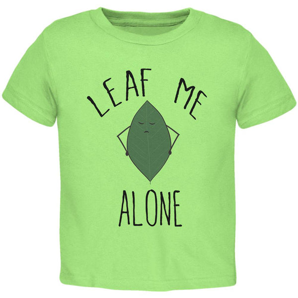 Leaf Leave Me Alone Pun Toddler T Shirt