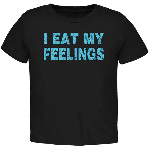 I Eat My Feelings Toddler T Shirt
