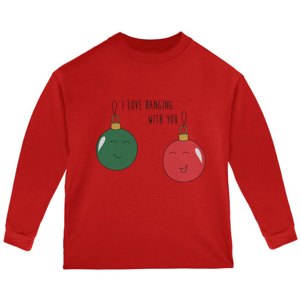 Christmas I Love Hanging With You Ornament Pun Toddler Long Sleeve T Shirt