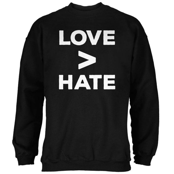 Activist Love is Greater Than Hate Mens Sweatshirt