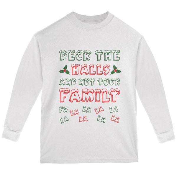 Christmas Deck the Halls Not Your Family Youth Long Sleeve T Shirt