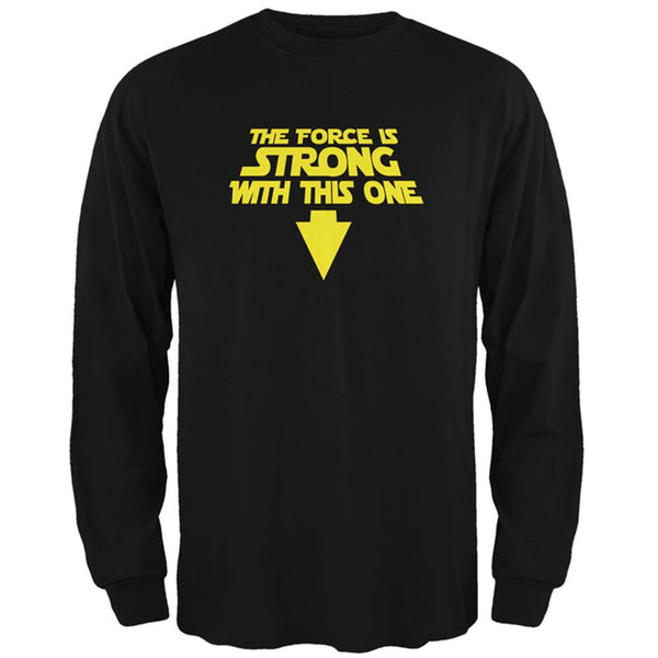The Force Is Strong With This One Mens Long Sleeve T Shirt