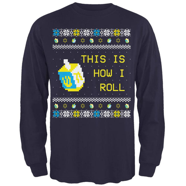 Hanukkah This is How I Roll Dreidel Ugly Christmas Sweater Mens Long Sleeve T Shirt